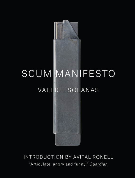 SCUM Manifesto Paperback – April 5, 2016 by Valerie Solanas  (Author), Avital Ronell (Introduction)