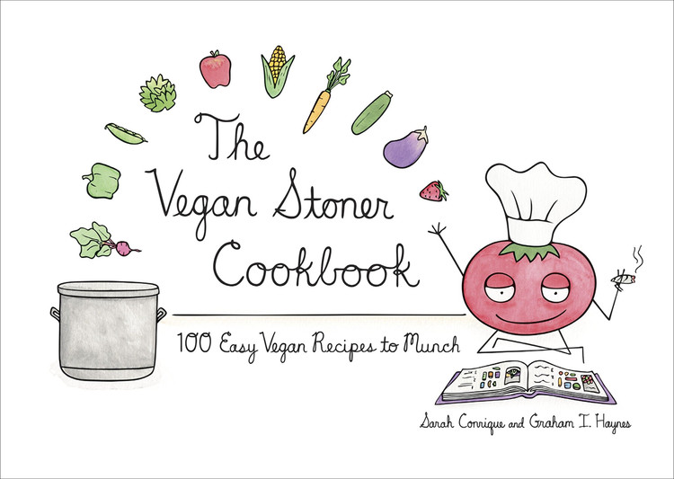 The Vegan Stoner Cookbook: 100 Easy Vegan Recipes to Munch Hardcover by Sarah Conrique  (Author), Graham I. Haynes  (Author)