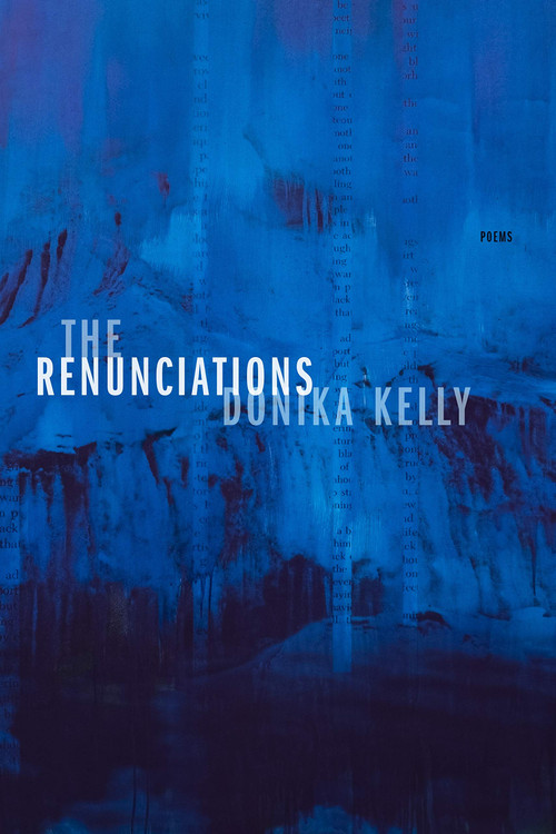 The Renunciations: Poems Paperback – May 4, 2021 by Donika Kelly (Author)