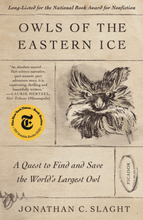 Owls of the Eastern Ice Paperback – June 1, 2021 by Jonathan C Slaght  (Author)