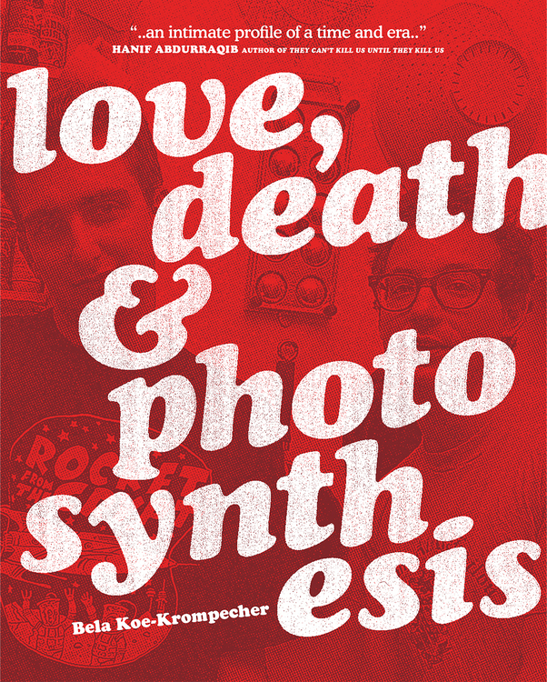 Love, Death & Photosynthesis, by Bela Koe-Krompecher