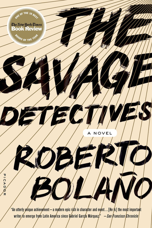 The Savage Detectives: A Novel Paperback – March 4, 2008 by Roberto Bolano (Author), Natasha Wimmer (Translator)