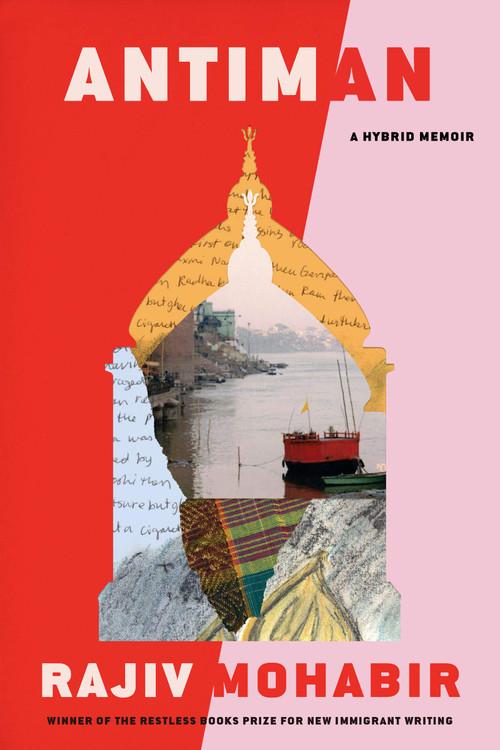 Antiman: A Hybrid Memoir Hardcover – June 22, 2021 by Rajiv Mohabir  (Author)