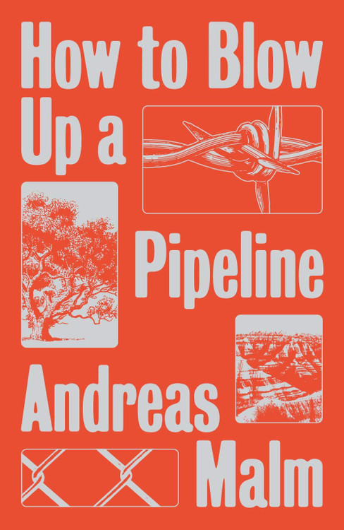How to Blow Up a Pipeline Paperback – January 5, 2021 by Andreas Malm  (Author)