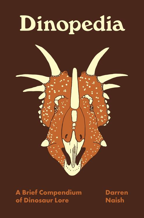 Dinopedia: A Brief Compendium of Dinosaur Lore (Pedia Books) Hardcover by Darren Naish  (Author, Illustrator)