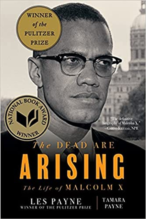 The Dead Are Arising: The Life of Malcolm X Paperback – October 12, 2021 by Les Payne  (Author), Tamara Payne (Author)
