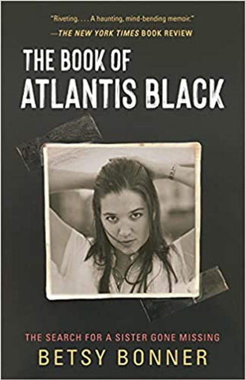 The Book of Atlantis Black: The Search for a Sister Gone Missing Paperback – October 19, 2021 by Betsy Bonner  (Author)