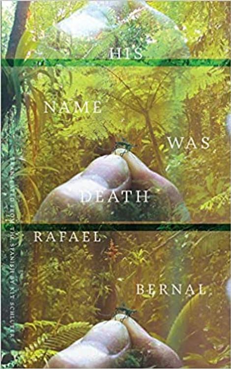 His Name was Death Paperback – November 2, 2021 by Rafael Bernal (Author), Kit Schluter (Translator)