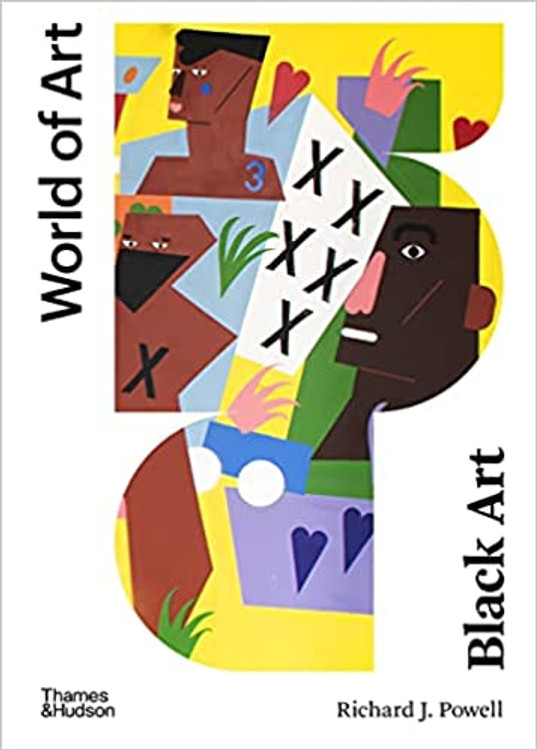 Black Art: A Cultural History (World of Art) Paperback – October 5, 2021 by Richard J. Powell  (Author)