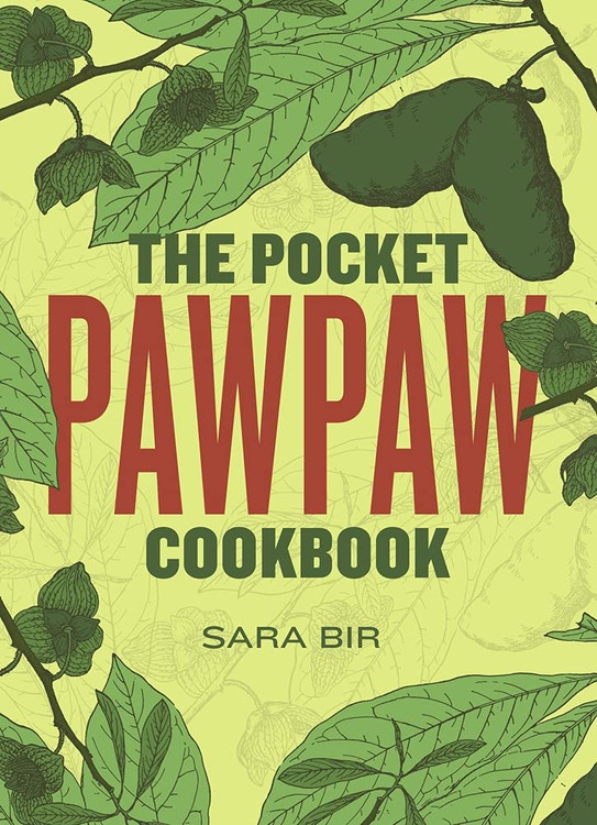 The Pocket Pawpaw Cookbook Paperback – August 17, 2021 by Sara Bir (Author), Alexis Nikole Nelson (Introduction), Leigh Cox (Drawings)