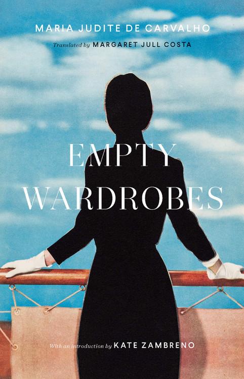 Empty Wardrobes Paperback – October 12, 2021 by Maria Judite de Carvalho  (Author), Margaret Jull Costa (Translator), Kate Zambreno (Introduction)
