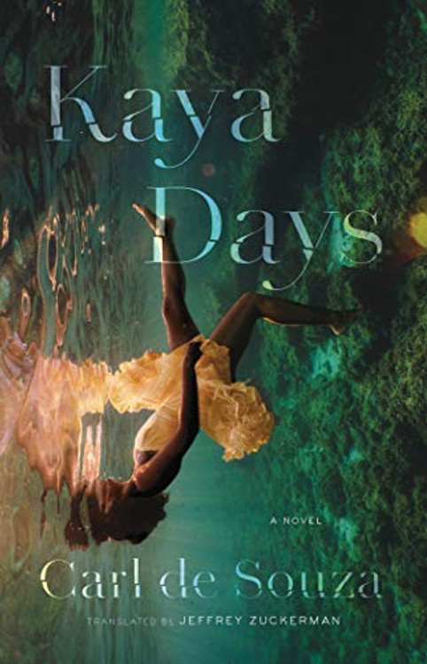Kaya Days Kindle Edition by Carl de Souza  (Author), Jeffrey Zuckerman (Translator)
