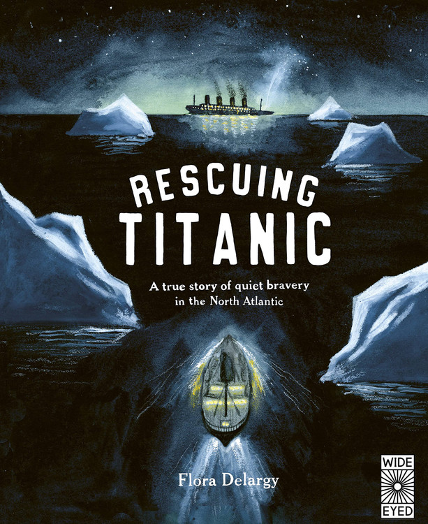 Rescuing Titanic: A true story of quiet bravery in the North Atlantic (Hidden Histories) Hardcover – September 7, 2021 by Flora Delargy  (Author)