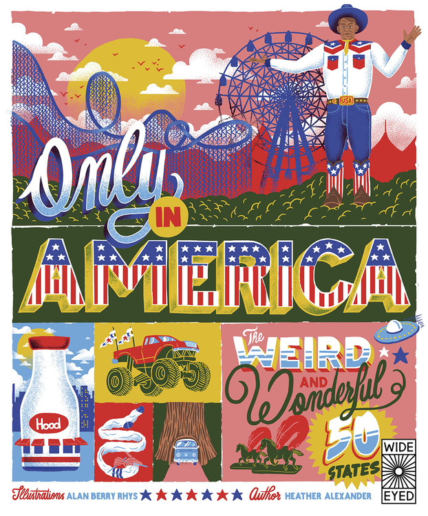 Only in America!: The Weird and Wonderful 50 States (The 50 States) Hardcover – November 9, 2021 by Heather Alexander  (Author), Alan Berry Rhys (Illustrator)