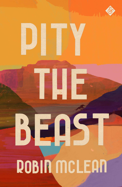 Pity the Beast Hardcover – November 2, 2021 by Robin McLean  (Author)