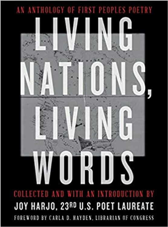 Living Nations, Living Words: An Anthology of First Peoples Poetry Paperback – May 4, 2021 by The Library of Congress Joy Harjo  (Editor), Carla D. Hayden (Foreword)