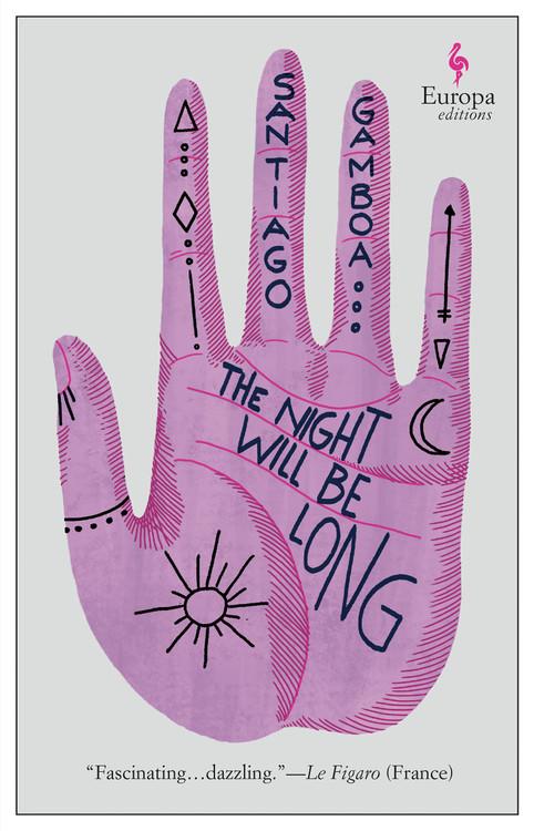 The Night Will Be Long Paperback – November 23, 2021 by Santiago Gamboa  (Author), Andrea Rosenberg (Translator)