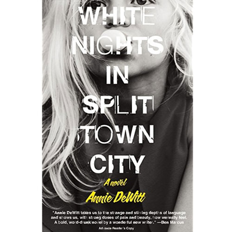 White Nights In Split Town City by Annie DeWitt, Tyrant Books