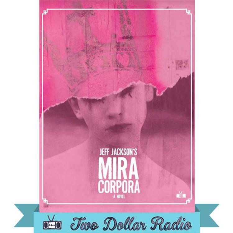 Mira Corpora a novel by Jeff Jackson
