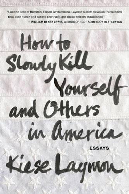 How to Slowly Kill Yourself and Others in America Paperback by Kiese Laymon  (Author)