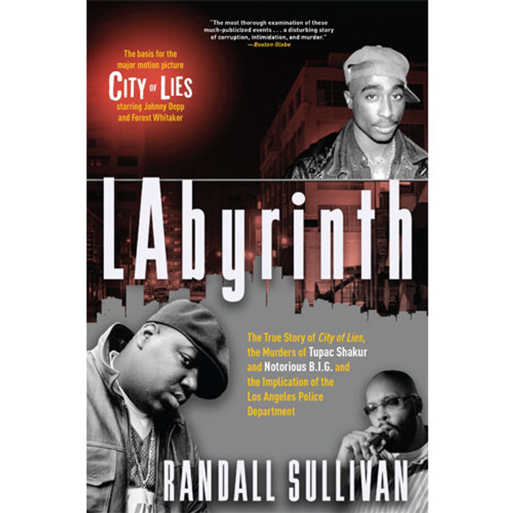 Labyrinth: A Detective Investigates the Murders of Tupac Shakur and  Notorious B I G , the Implication of Death Row Records' Suge