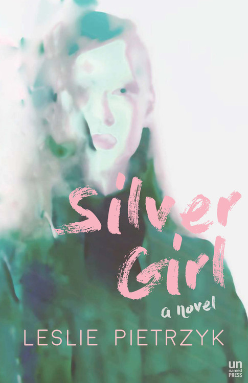 Silver Girl by Leslie Pietrzyk