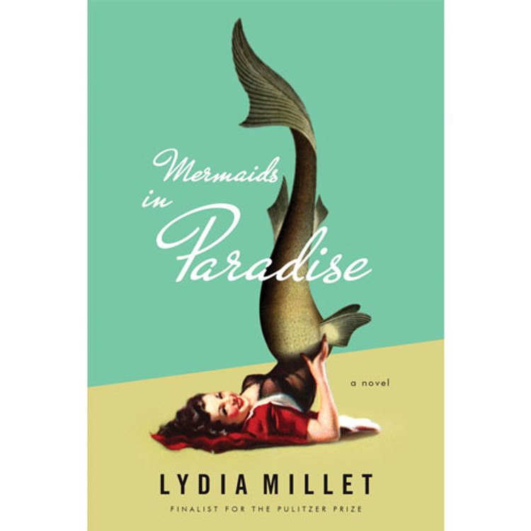 Mermaids in Paradise: A Novel