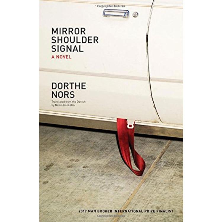 Mirror, Shoulder, Signal: A Novel