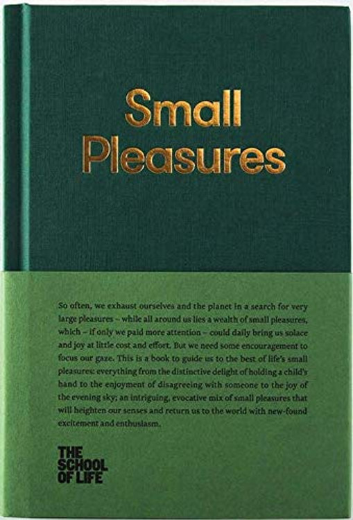 Small Pleasures (The School of Life Library) Hardcover – September 4, 2018 by The School of Life  (Author), Alain de Botton  (Series Editor)