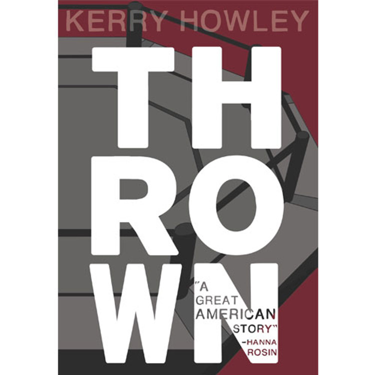 Thrown book by Kerry Howley