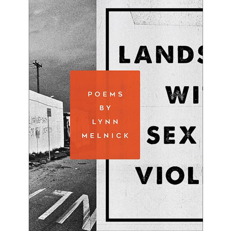 Landscape with Sex and Violence, by Lynn Melnick