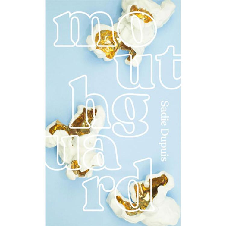Mouthguard Paperback by Sadie Dupuis