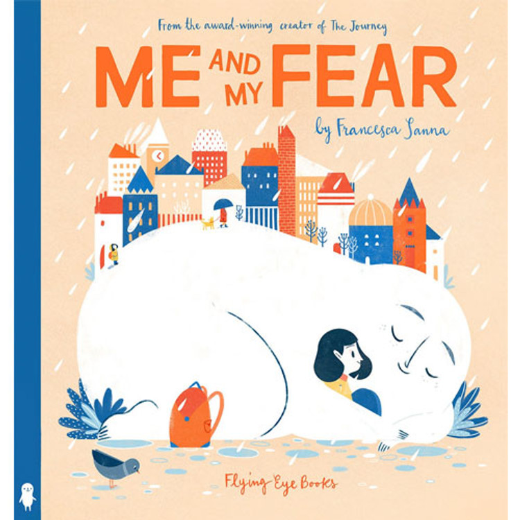 Me And My Fear Hardcover by Francesca Sanna
