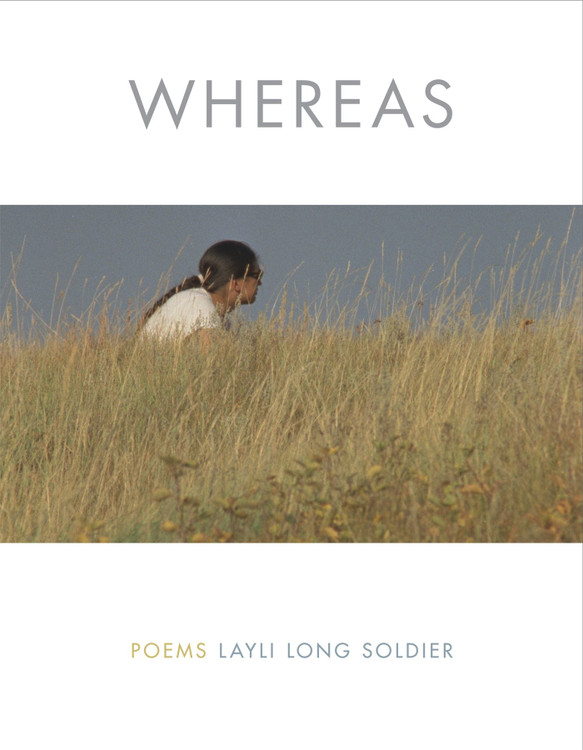 WHEREAS: Poems Paperback by Layli Long Soldier  (Author)