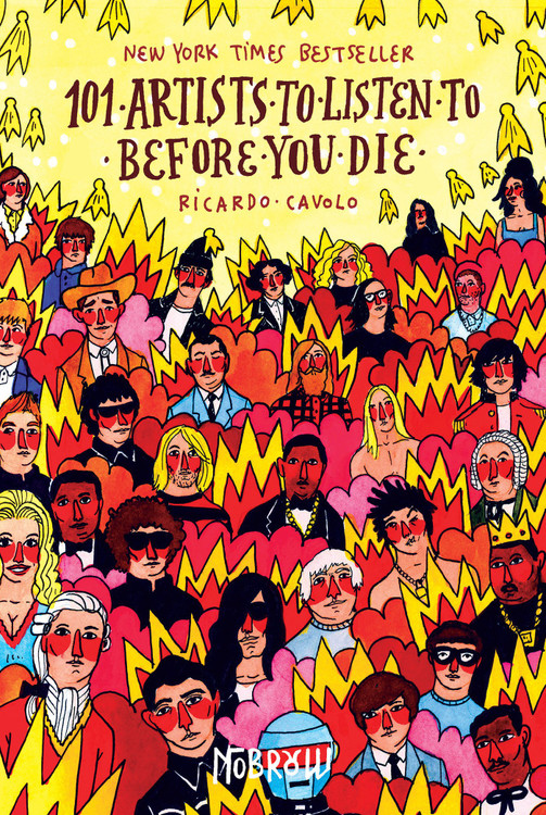 101 Artists to Listen to Before You Die Hardcover – Illustrated, September 15, 2015 by Ricardo Cavolo  (Author)
