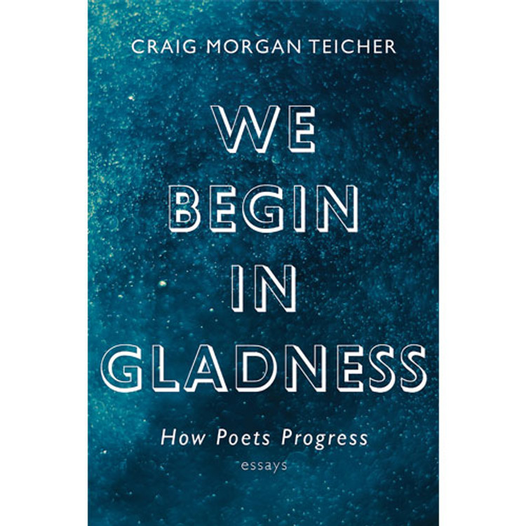 We Begin in Gladness: How Poets Progress