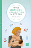 Why Mothers' Medication Matters