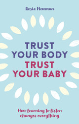 Press Release: Trust Your Body, Trust Your Baby