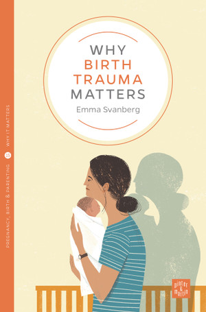Why Birth Trauma Matters - front cover