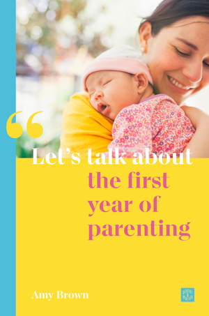 Let's talk about the first year of parenting