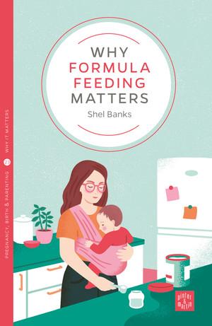 Why Formula Feeding Matters
