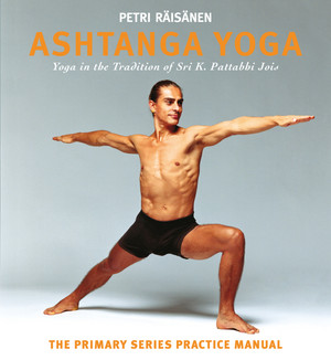 Ashtanga Yoga: yoga in the tradition of Sri K. Pattabhi Jois: The Primary Series practice manual