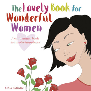 The Lovely Book for Wonderful Women: An Illustrated Book to Inspire Happiness