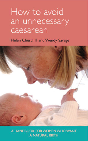 How to Avoid an Unnecessary Caesarean: A Handbook for Women Who Want a Natural Birth