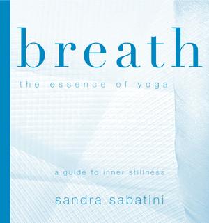 Breath: The Essence of Yoga
