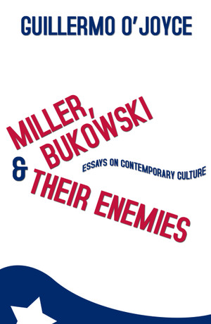Miller, Bukowski and Their Enemies