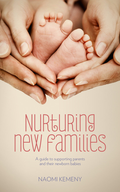 Nurturing New Families: A Guide to Supporting Parents and Their Newborn Babies