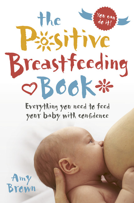 The Positive Breastfeeding Book - front cover