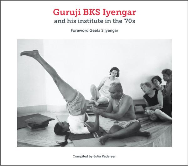 Guruji BKS Iyengar and his institute in the '70 - front cover