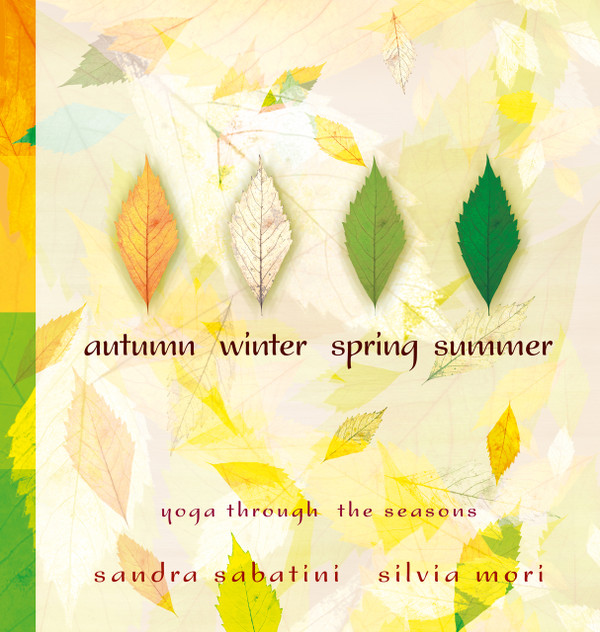 Autumn, Winter, Spring, Summer: Yoga Through the Seasons